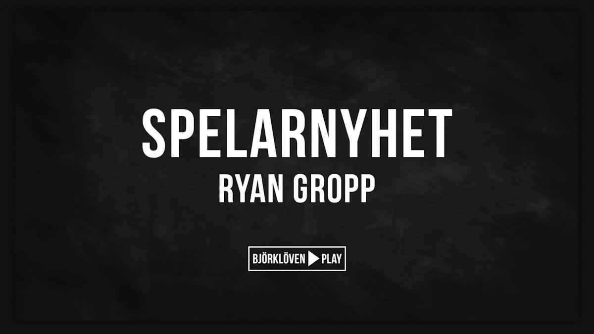 Spelarnyhet: Ryan Gropp